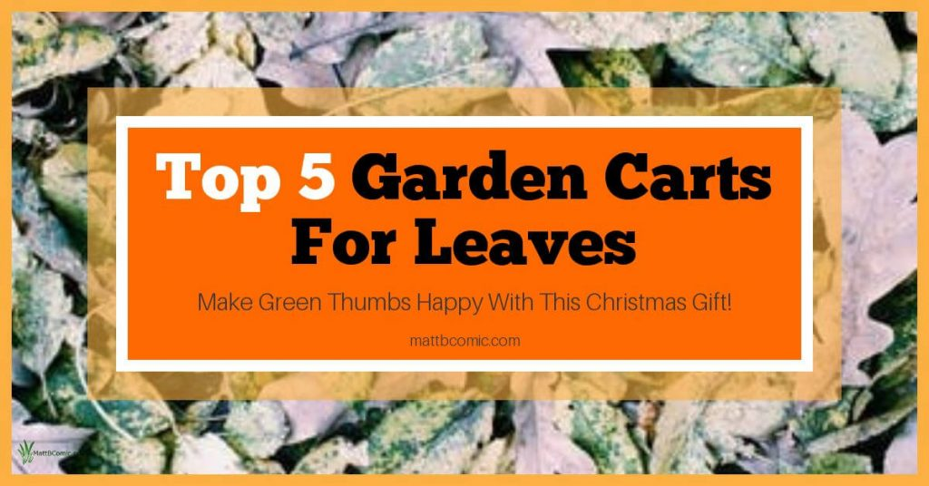 Top Yard Carts For Hauling Leaves Featured Image