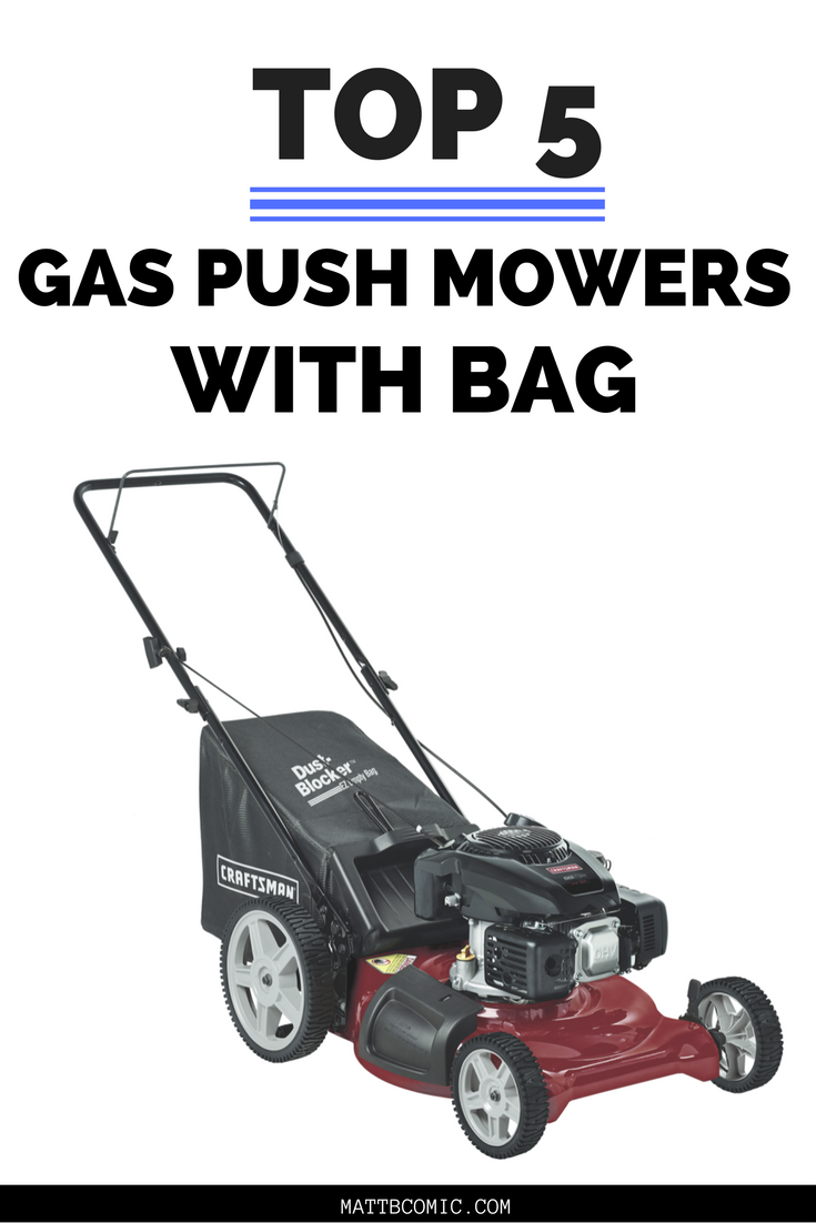Top 5 Gas Push Lawnmowers With Bag